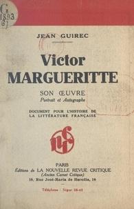Jean Guirec - Victor Margueritte : son œuvre, portrait et autographe - Document pour l'histoire de la littérature française.