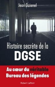 Ebook for vbscript téléchargement gratuit Histoire secrète de la DGSE 9782221240281 (French Edition) par Jean Guisnel PDB RTF