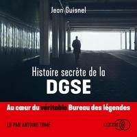 Jean Guisnel et Antoine Tomé - Histoire secrète de la DGSE.