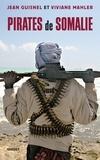 Jean Guisnel et Viviane Mahler - Pirates de Somalie.