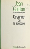 Jean Guitton - Césarine ou Le soupçon.