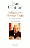 Jean Guitton - Dialogues avec monsieur Pouget - Sur la pluralité des mondes, le Christ des Évangiles, l'avenir de notre espèce.