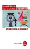 Jean Guitton - Dieu et la science - Vers le métaréalisme.