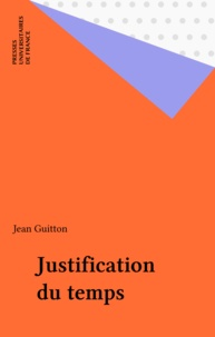 Jean Guitton - Justification du temps.