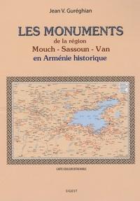 Jean Gureghian - Les monuments de la région Mouch-Sassoun-Van en Arménie historique.