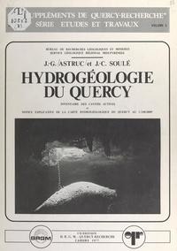 Jean-Guy Astruc et  Bureau de recherches géologiqu - Hydrogéologie du Quercy - Inventaire des cavités actives et notice explicative de la carte hydrogéologique du Quercy, 1-100000.