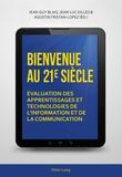 Jean-Guy Blais et Jean-Luc Gilles - Bienvenue au 21e siècle - Evaluation des apprentissages et technologies de l'information.