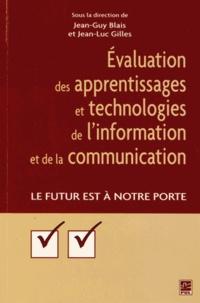 Jean-Guy Blais et Jean-Luc Gilles - Evaluation des apprentissages et technologies de l'information et de la communication - Le futur à notre porte.