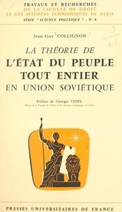 Jean-Guy Collignon et  Faculté de droit et des scienc - La théorie de l'État du peuple tout entier en Union soviétique.