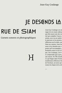 Jean-Guy Coulange - Je descends la rue de Siam - Carnets sonores et photographiques.