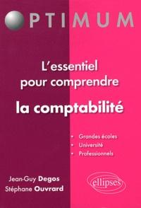 Jean-Guy Degos et Stéphane Ouvrard - L'essentiel pour comprendre la comptabilité.