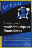 Jean-Guy Degos et Jean-Yves Degos - Premiers pas en mathématiques financières.
