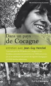 Jean-Guy Henckel - Dans un pays de Cocagne.