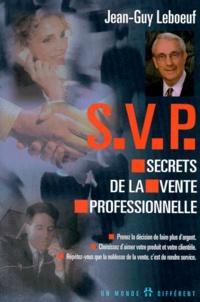 Jean-Guy Leboeuf - Secrets de la vente professionnelle - Manuel de travail pour les professionnels de la vente.