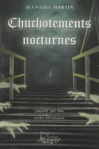 Jean-Guy Martin - Chuchotements nocturnes Tome 1 : .