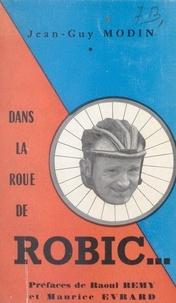 Jean-Guy Modin et Marcel Colomb - Dans la roue de Robic....