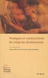 Jean-Guy Nadeau et Maxime Allard - Pratiques et constructions du corps en christianisme.
