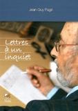 Jean-Guy Pagé - Lettres à un inquiet.