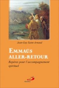 Jean-Guy Saint-Arnaud - Emmaüs aller-retour - Repères pour l'accompagnement spirituel.