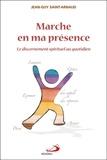 Jean-Guy Saint-Arnaud - Marche en ma présence - Le discernement spirituel au quotidien.