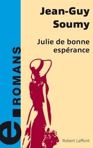 Jean-Guy Soumy - Julie de bonne espérance.