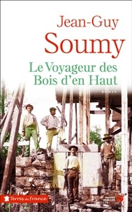 Téléchargements ebook gratuits pour kindle sur pc Le voyageur des Bois d'en Haut (Litterature Francaise) 9782258162884 DJVU par Jean-Guy Soumy