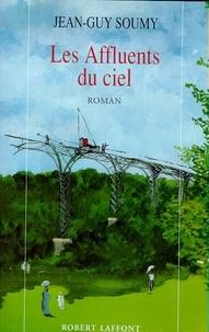 Bons livres téléchargement gratuit Les affluents du ciel 9782221121597 par Jean-Guy Soumy in French