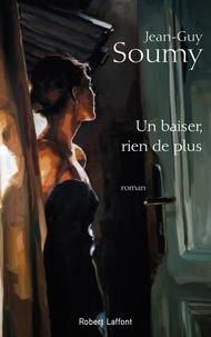 Jean-Guy Soumy - Un baiser, rien de plus.