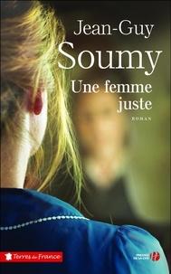 Jean-Guy Soumy - Une femme juste.