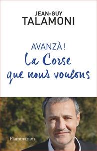 Jean-Guy Talamoni - Avanzà ! - La Corse que nous voulons.