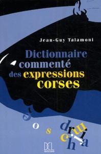 Jean-Guy Talamoni - Dictionnaire commenté des expressions corses.