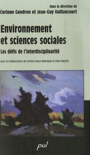 Jean-Guy Vaillancourt et Corinne Gendron - Environnement et sciences sociales - Les défis de l'interdisciplinarité.