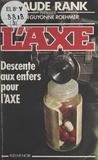 Jean-Guyonne Roehmer - Descente aux enfers pour l'Axe.