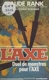 Jean-Guyonne Roehmer - Duel de monstres pour l'Axe.