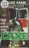 Jean-Guyonne Roehmer - L'Axe et la guerre noire.