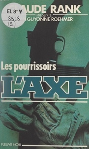 Jean-Guyonne Roehmer et Claude Rank - Les pourrissoirs.