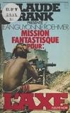 Jean-Guyonne Roehmer - Mission fantastique pour l'Axe.