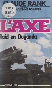 Jean-Guyonne Roehmer et Claude Rank - Raid en Ouganda.