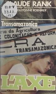 Jean-Guyonne Roehmer et Claude Rank - Transamazonica.