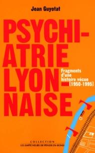 Psychiatrie lyonnaise - Fragments dune histoire vécue (1950-1995).pdf