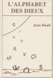 Jean Haab - L'alphabet des dieux.