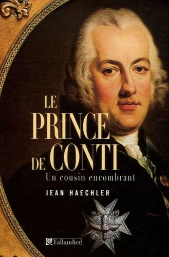 Jean Haechler - Le prince de Conti - Un cousin encombrant.