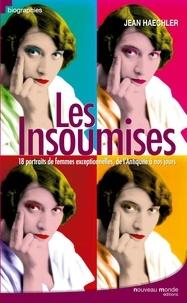 Jean Haechler - Les insoumises - 18 portraits de femmes exceptionnelles.