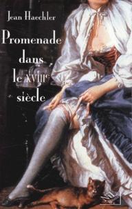Jean Haechler - Promenade dans le XVIIIème siècle.