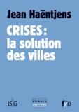 Jean Haëntjens - Crise : la solution des villes.