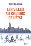 Jean Haëntjens - Les villes au secours de l'Etat.