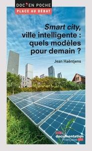 Jean Haëntjens - Smart city, ville intelligente : quels modèles pour demain ?.