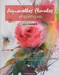 Jean Haines - Aquarelles florales et poétiques - Peindre pour insuffler vie et énergie à vos tableaux.