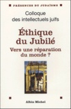 Jean Halpérin et Nelly Hansson - Ethique du jubilé - Vers une réparation du monde ?.