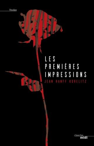 Jean Hanff Korelitz - Les premières impressions.